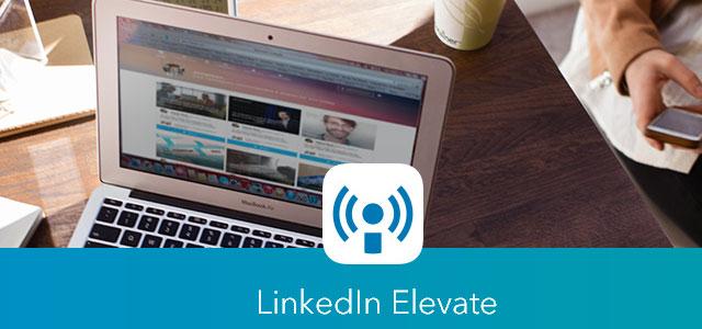 Elevate, la nueva app de LinkedIn impulsa tu empresa online