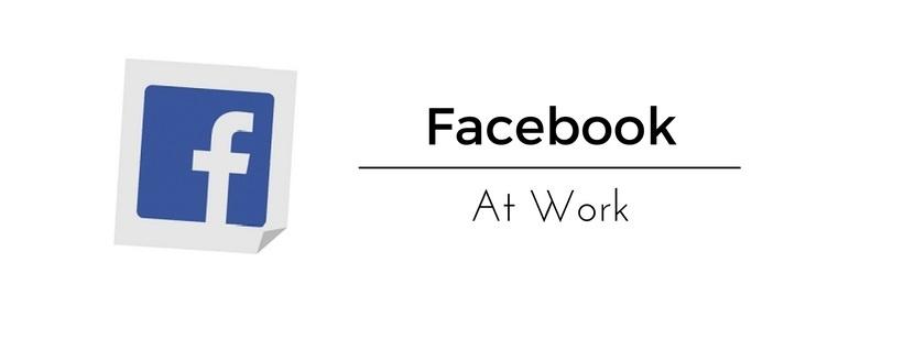 Facebook at work, la herramienta laboral para estar conectados