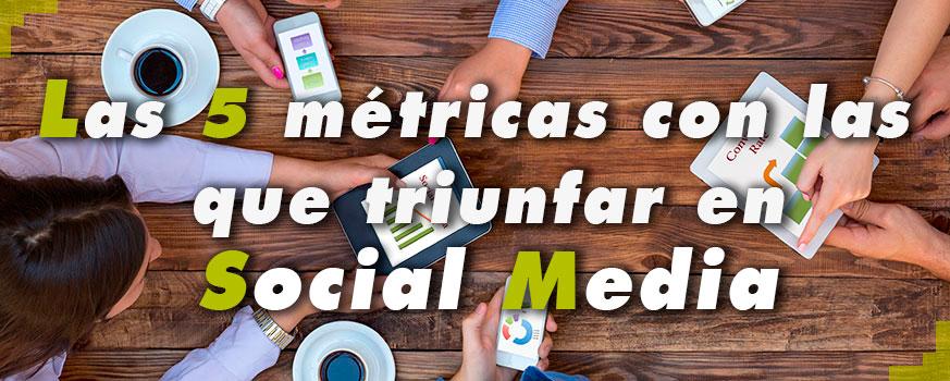 Las 5 métricas con las que triunfar en Social Media