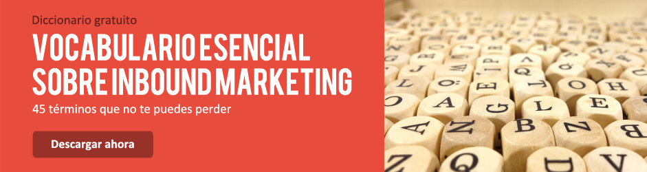 Diccionario gratuito: Vocabulario esencial sobre Inbound Marketing